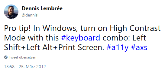 Tweet by Dennis Lembrée: Pro tip! In Windows, turn on High Contrast Mode with this #keyboard combo: Left Shift+Left Alt+Print Screen.